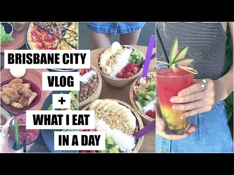 BRISBANE CITY VLOG + WHAT I EAT IN A DAY