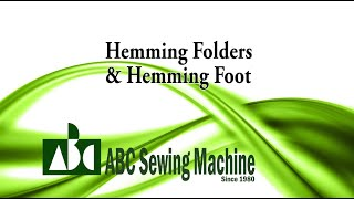 Hemming Folders & Hemming Foot - ABC Sewing Machin...