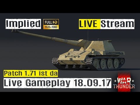 War Thunder LIVE Gameplay mit Implied Patch 1.71 Waffenträger GAMEPLAY