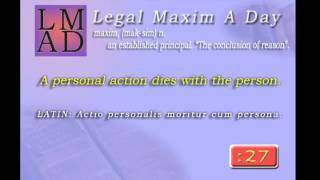 "Legal Maxim A Day - Feb 24th 2013 - ""A personal action dies with the person."""