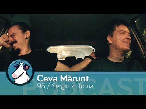 Episodul 95 - Podcast Ceva Mărunt | cu Toma și Sergiu