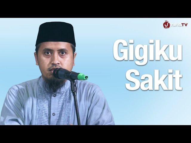 Kajian Islam: Gigiku Sakit - Ustadz Abdullah Zaen, MA
