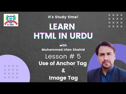 Lecture#5 | Use Of HTML Anchor Tag & Image Tag | HTML In Urdu