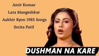 Dushman Na Kare Dost Ne Wo Kaam   Amit Kumar, Lata Mangeshkar   Aakhir Kyon 1985 Songs   Smita Patil