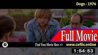 Dogs (1976) Full Movie Online