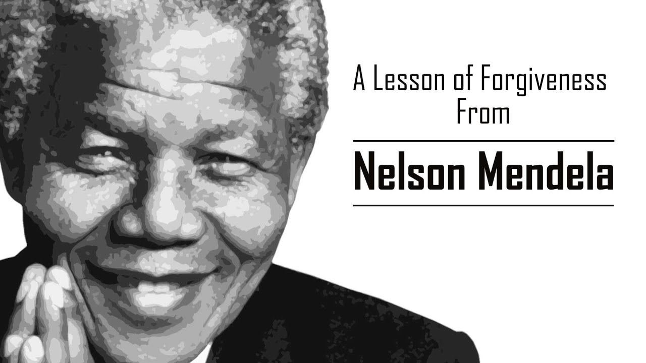 Mandela Quotes About Love Nelson Mandela Forgiveness Story Inspirational Video On