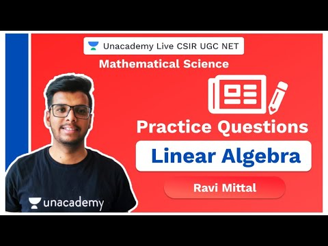 Practice Questions of Linear Algebra| Mathematical Science | CSIR 2020 | Ravi Mittal | Unacademy