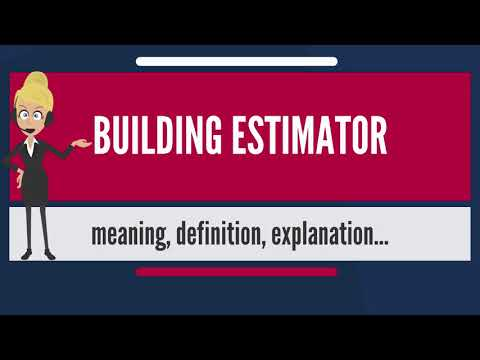 What is BUILDING ESTIMATOR? What does BUILDING ESTIMATOR mean? BUILDING ESTIMATOR meaning