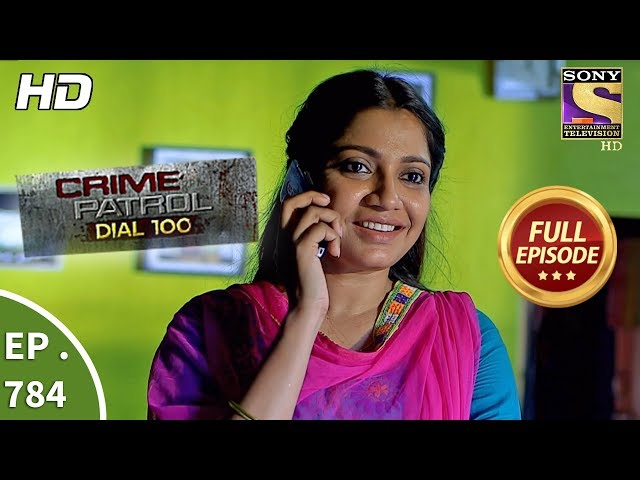 Crime Patrol Dial 100 - Ep 784 - Full Episode - 24th May, 2018