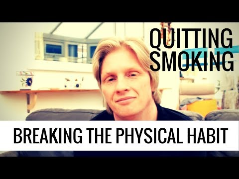 Quitting Smoking: Breaking the Physical Habits of Smoking