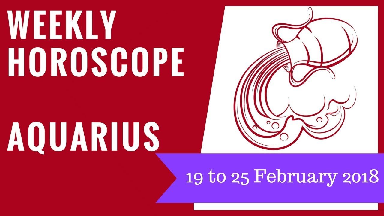 aquarius february 25 weekly horoscope