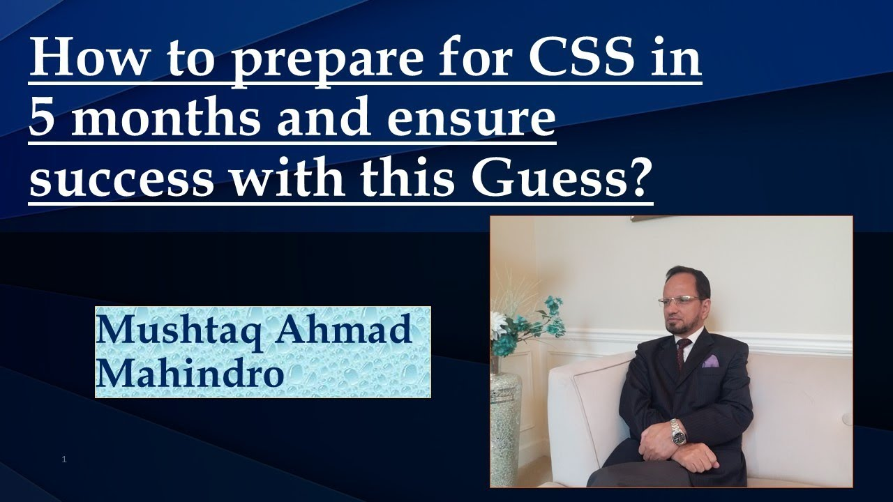 How to prepare for CSS in 5 months and ensure success with