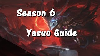 Season 6 Yasuo Guide | Runes & Masteries | Builds & Skill Order | League of Legends Gameplay