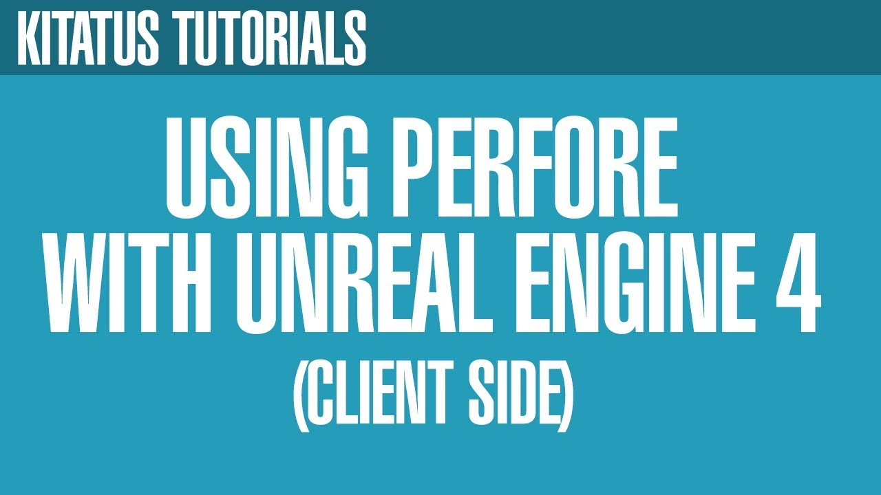 UNREAL ENGINE 4 | Using Perforce with Unreal Engine 4 (Client-Side)
