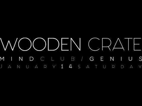 WOODEN CRATE |  MIND CLUB  ( Vinci,FI )  | Saturday 14.01.2017