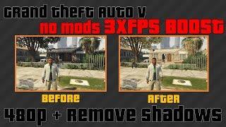 GTA 5 (No Mods) 3xFPS Boost // How to Run 480p + No Shadows