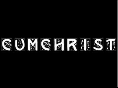 Cumchrist - Ripping at the flesh of Jesus Christ