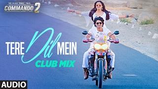 Commando 2 : Tere Dil Mein (Club Mix) Full Audio Song | Vidyut Jammwal, Adah Sharma, Esha Gupta