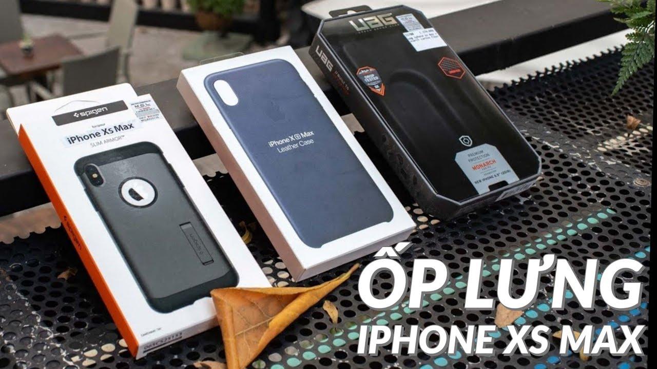 Dùng thử ốp lưng iPhone XS Max: đẹp và bót thì Apple, an toàn thì UAG, rẻ thì Spigen,…