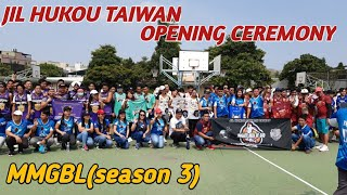 JIL TAIWAN  BASKETBALL LEAGUE OPENING CEREMONY (season 3)