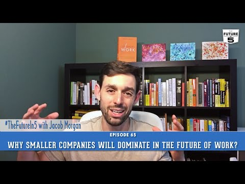 Why Smaller Companies Will Dominate The Future Of Work