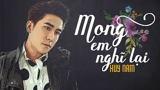 mong em nghi lai - huy nam official video lyric