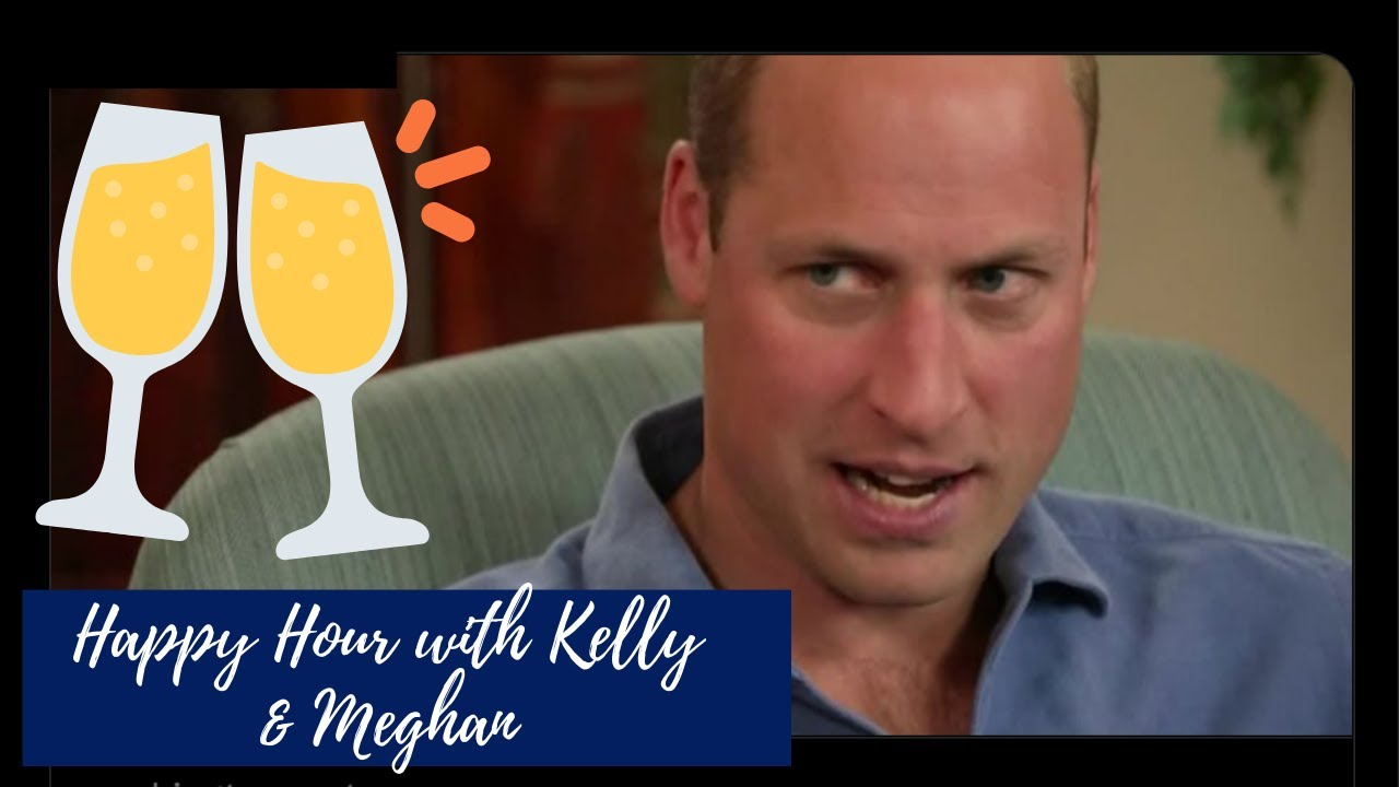 Download Happy Hour with Kelly & Meghan: William gets Roasted