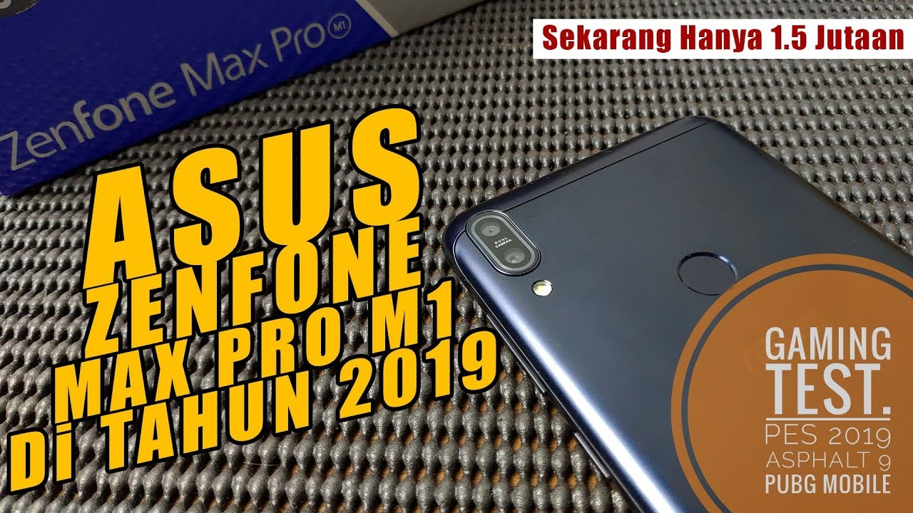 Alasan Asus Zenfone Max Pro M1 Masih Layak di Tahun 2019