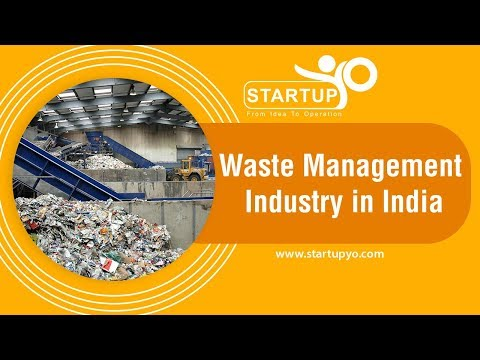 Waste Management Industry in India - StartupYo