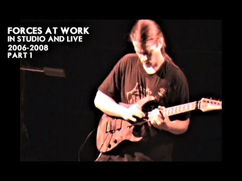 Forces at Work - Studio + Live 2006 - 2008 Part 1