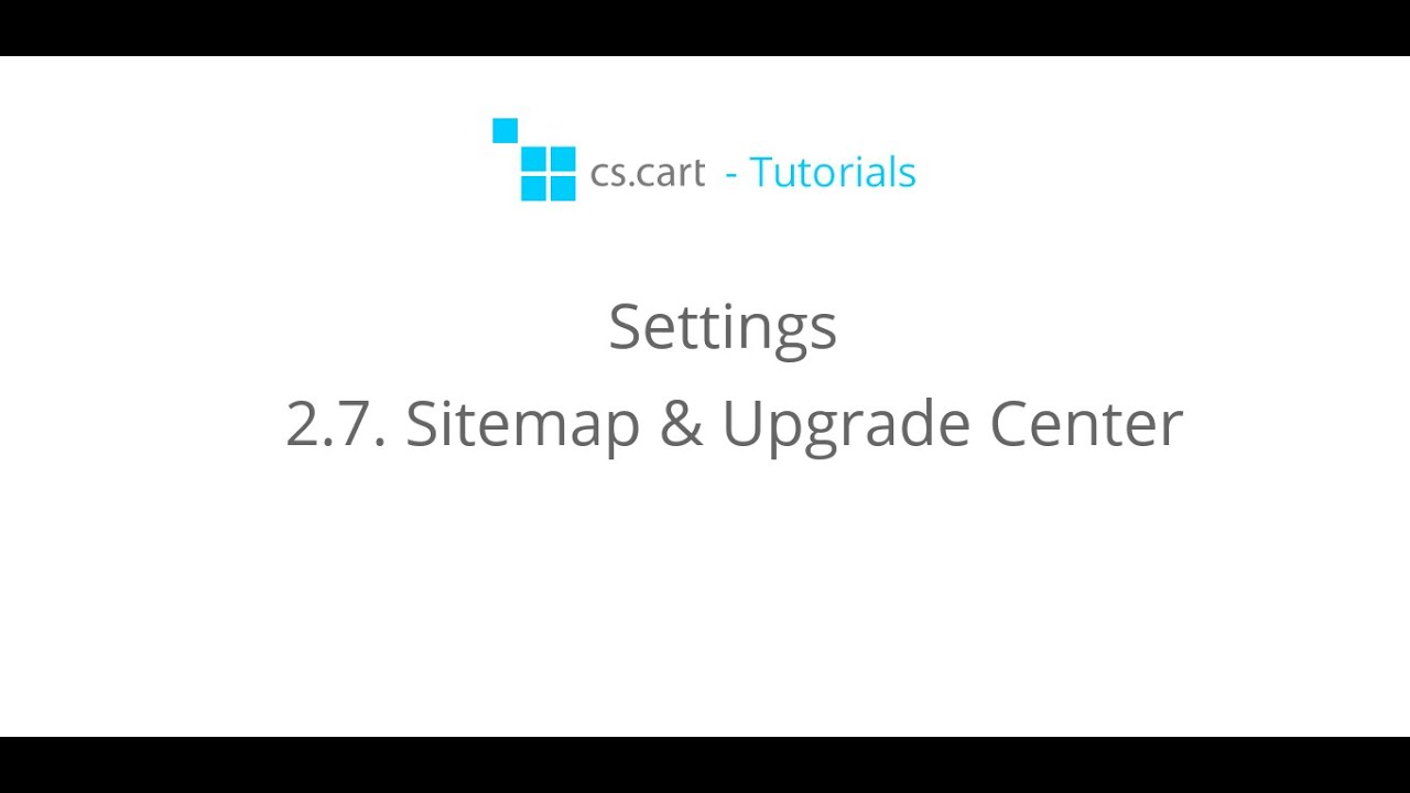 cs cart tutorials settings sitemap upgrade center youtube