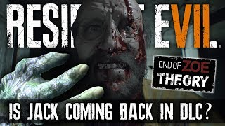 RESIDENT EVIL 7 | Will Jack Baker Return? Is He Dead Or Alive? | End Of Zoe Theory