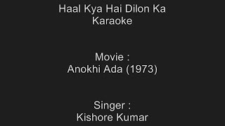 Haal Kya Hai Dilon Ka - Karaoke - Anokhi Ada (1973) - Kishore Kumar