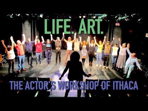 Life. Art. | The Actor's Workshop of Ithaca