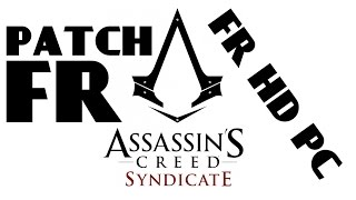 - PATCH FR patch langue française pour Assassin's Creed Syndicate by themoonguy-