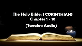 (07) The Holy Bible: 1 CORINTHIANS Chapter 1 - 16 (Tagalog Audio)
