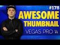 Vegas Pro 14: How To Make An Awesome Thumbnail - Tutorial #178