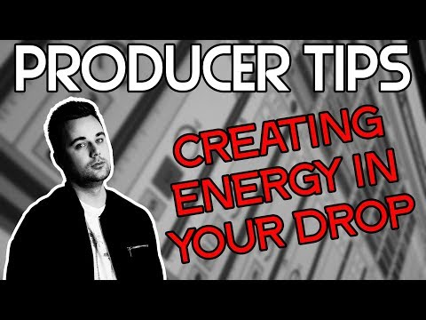 PRODUCER TIPS #07 - CREATING ENERGY IN YOUR DROPS