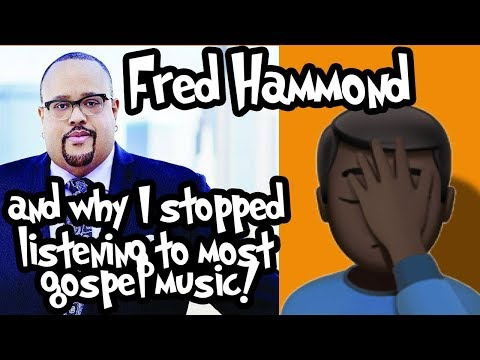 Fred Hammond and Why I Stopped Listening to Most Gospel Music
