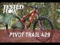 Pivot Trail 429: First Ride Review - Flow Mountain Bike