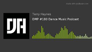 DMP #180 Dance Music Podcast