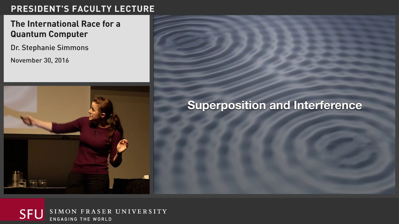 SFU President's Faculty Lecture: Dr. Stephanie Simmons - Race For a Quantum Computer