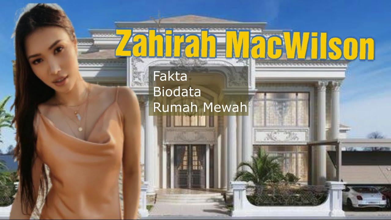 Download Zahirah MacWilson Fakta Biodata | Rumah Mewah