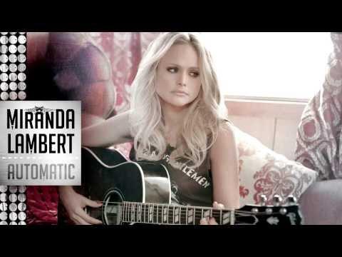 Miranda Lambert - Automatic [LYRICS+MP3 DOWNLOAD]