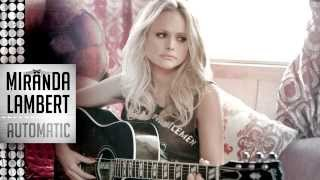 Miranda Lambert - Automatic [LYRICS+MP3 DOWNLOAD]