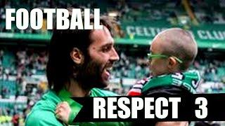 Football Respect - Momentos Hermosos 3