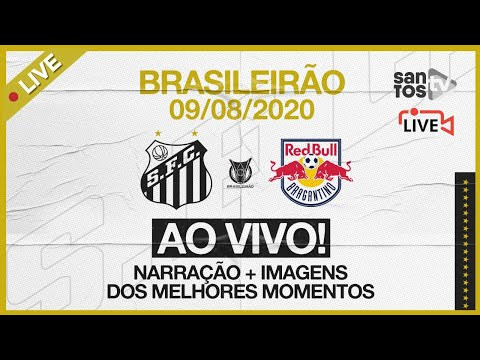 AO VIVO: SANTOS 1 X 1 RED BULL BRAGANTINO | BRASILEIRÃO (09/08/20)