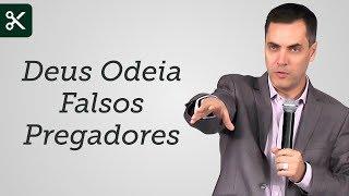 """Deus Odeia Falsos Pregadores"" - Leandro Lima"