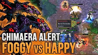 Warcraft 3   Foggy vs Happy   CHIMAERA ALERT   NvU