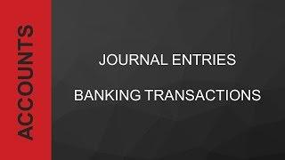 Journal Entries- Banking Transactions - Accounts XI